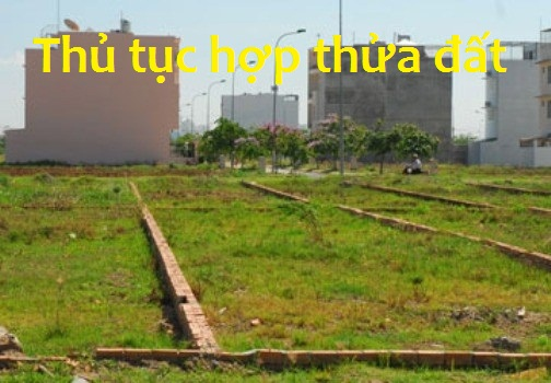 Thủ tục hợp thửa đất tại Hà Nội